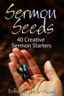 Sermon Seeds - eBook  -     By: Dottie Escobedo