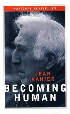 Becoming Human   -     By: Jean Vanier