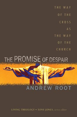 The Promise of Despair - eBook  -     By: Andrew Root