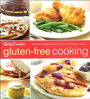 Betty Crocker Gluten-Free Cooking  -     By: Silvana Nardone