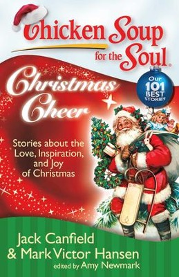 Chicken Soup for the Soul: Christmas Cheer: Stories about the Love, Inspiration, and Joy of Christmas - eBook  -     By: Jack Canfield, Mark Victor Hansen, Amy Newmark
