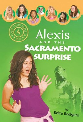 Alexis and the Sacramento Surprise - eBook  -     By: Erica Rodgers