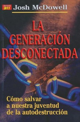 La Generación Desconectada  (The Disconnected Generation)  -     By: Josh McDowell, Ed Stewart