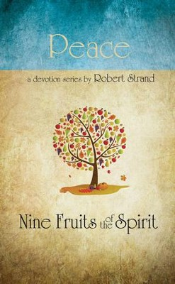 Peace: Nine Fruits of the Spirit Series   -     By: Robert Strand