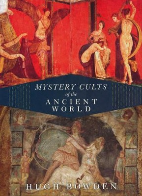 Mystery Cults of the Ancient World  -     By: Hugh Bowden