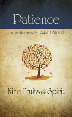 Patience: Nine Fruits of the Spirit Series   -     By: Robert Strand