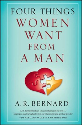 Four Things Women Want from a Man, Paperback   -     By: A.R. Bernard