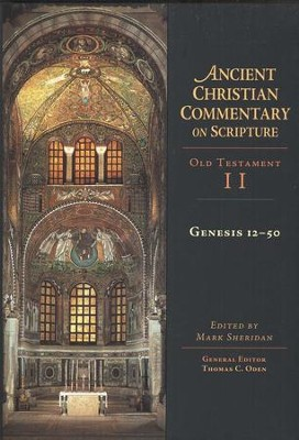 Genesis 12-50: Ancient Christian Commentary on Scripture [ACCS]  -     Edited By: Mark Sheridan, Thomas C. Oden     By: J. Mark Sheridan, ed.