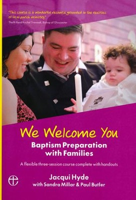 We Welcome You: Baptism Preparation with Families  -     By: Jacqui Hyde, Sandra Millar, Paul Butler