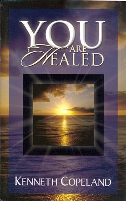 You Are Healed!  -     By: Kenneth Copeland
