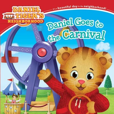 Daniel Goes To The Carnival  -     By: Angela C. Santomero