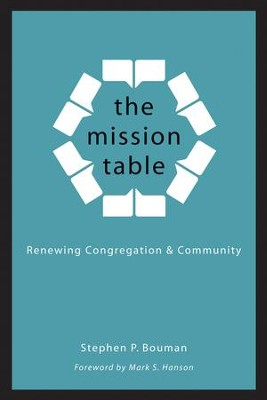 The Mission Table: Renewing Congregation and Community  -     By: Stephen P. Bouman