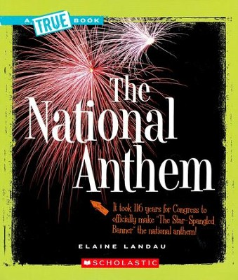 The National Anthem  -     By: Elaine Landau