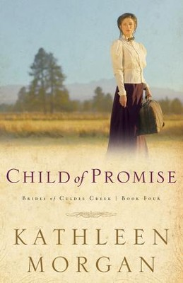 Child of Promise - eBook  -     By: Kathleen Morgan