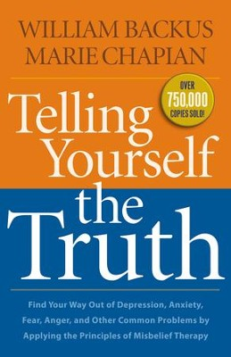 Telling Yourself the Truth - eBook  -     By: William Backus, Marie Chapian
