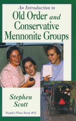 Introduction to Old Order and Conservative Mennonite  Groups  -     By: Stephen Scott