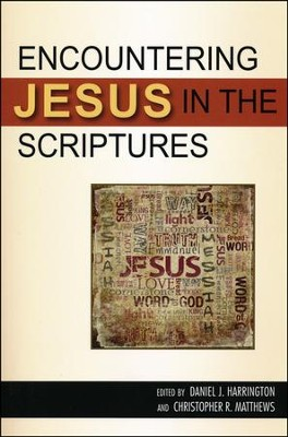 Encountering Jesus in the Scriptures  -     By: Daniel J. Harrington, Christopher R. Matthews