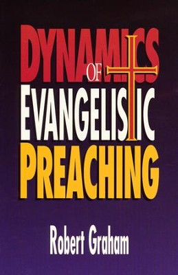 Dynamics of Evangelistic Preaching   -     By: Robert Graham
