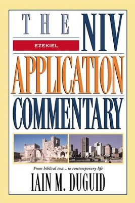 Ezekiel: NIV Application Commentary [NIVAC] -eBook  -     By: Iain M. Duguid