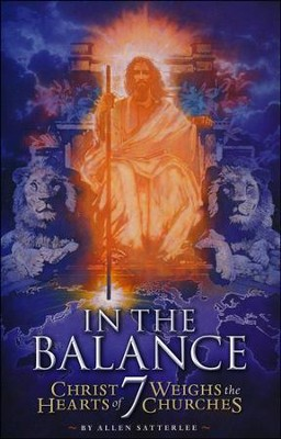 In the Balance: Christ Weighs the Hearts of 7 Churches   -     By: Allen Satterlee