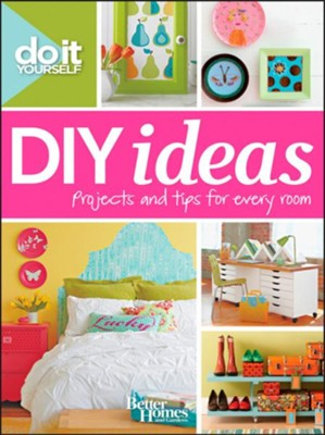 Do It Yourself: DIY Ideas (Better Homes and Gardens)  -