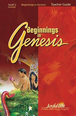 Beginnings in Genesis Youth 2 (Grades 10-12) Teacher's Guide  -