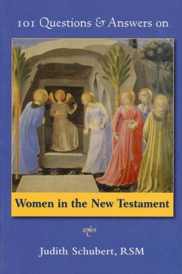 101 Questions & Answers on Women in the New Testament  -     By: Judith Schubert