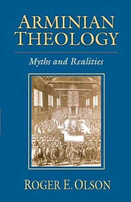 Arminian Theology: Myths and Realities - eBook  -     By: Roger E. Olson