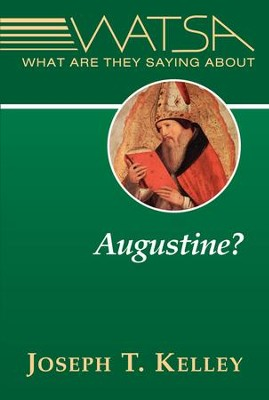 What Are They Saying About Augustine?   -     By: Joseph T. Kelley
