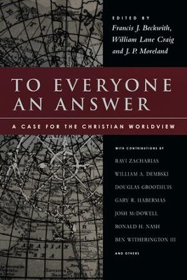 To Everyone an Answer: A Case for the Christian Worldview - eBook  -     By: Francis J. Beckwith