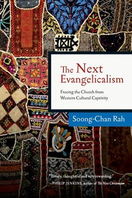The Next Evangelicalism: Freeing the Church from Western Cultural Captivity - eBook  -     By: Soong-Chan Rah