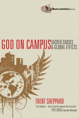 God on Campus: Sacred Causes & Global Effects - eBook  -     By: Trent Sheppard