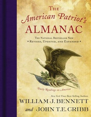 The American Patriot's Almanac: Daily Readings on America - eBook  -     By: William Bennett, John Cribb