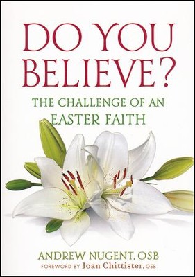 Do You Believe?: The Challenge of an Easter Faith   -     By: Andrew Nugent OSB