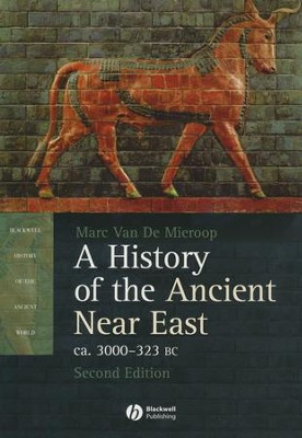 A History of the Ancient Near East, ca. 3000-323 B.C.--Second Edition  -     By: Marc Van De Mieroop