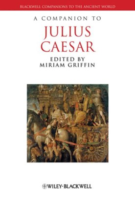 A Companion to Julius Caesar  -     Edited By: Miriam Griffin     By: Miriam Griffin(Ed.)
