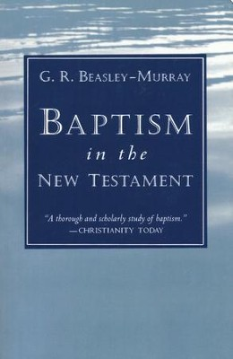 Baptism in the New Testament   -     By: George Beasley-Murray