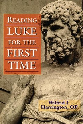 Reading Luke for the First Time  -     By: Wilfrid J. Harrington OP