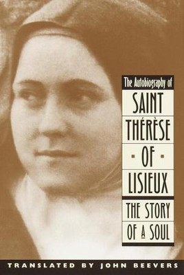 The Autobiography of Saint Therese: The Story of a Soul - eBook  -     By: John Beevers