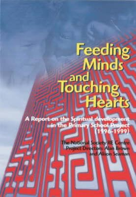 Feeding Minds and Touching Hearts: Spiritual Developments in the Primary School  -     By: Alan Brown, Alison Seaman