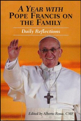 A Year with Pope Francis on the Family: Daily Reflections  -     Edited By: Alberto Rossa