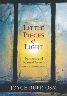 Little Pieces of Light: Darkness and Personal Growth  -     By: Joyce Rupp OSM
