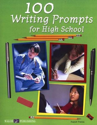 100 Writing Prompts for High School   -