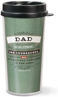 Dad, Be Strong and Courageous Tumbler  -