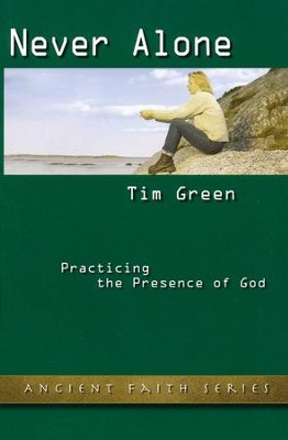 Never Alone: Practicing the Presence of God  -     By: Tim Green