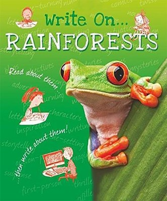 Write On: Rainforests  -     By: Clare Hibbert