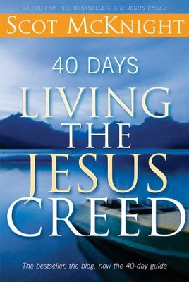 40 Days Living the Jesus Creed - eBook  -     By: Scot McKnight