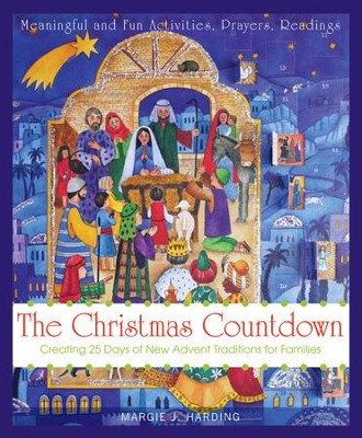 Christmas Countdown: Creating 25 Days of New Advent Traditions for Families - eBook  -     By: Margie J. Harding