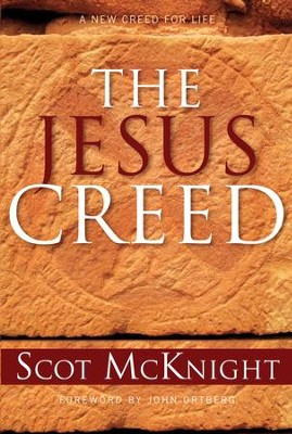 The Jesus Creed: Loving God, Loving Others - eBook  -     By: Scot McKnight