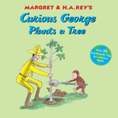 Curious George Plants A Tree  -     By: H.A. Rey